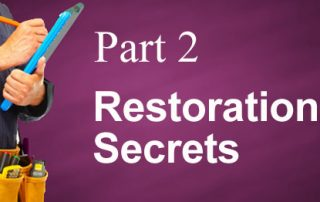Restoration Secrets Part 2