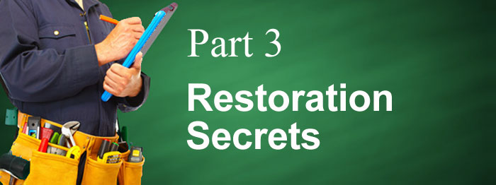 Restoration Secrets Part 3